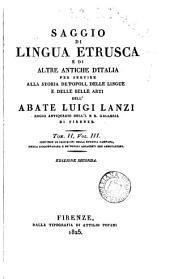 Saggio di lingua etrusca e di altre antiche d'Italia. 2 tom. [in 3 pt.].