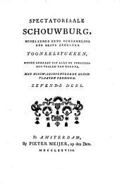 Spectatoriaale schouwburg, behelzende eene verzameling der beste zedelijke tooneelstukken, byeen gebragt uit alle de verscheide taalen van Europa: Volume 7