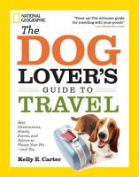 The Dog Lover s Guide to Travel PDF