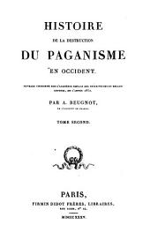 Histoire de la destruction du paganisme en Occident: Volume 2