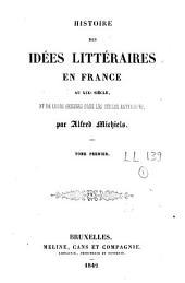 Histoire des idées littéraires en France au XIXe siècle et de leurs origines dans les siècles antérieurs