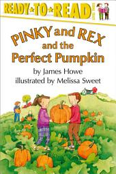 Pinky and Rex and the Perfect Pumpkin: With Audio Recording