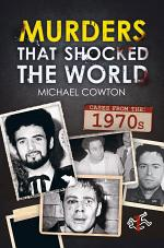 Murders that shocked the world - Cases from the 1970s
