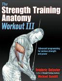 The Strength Training Anatomy Workout III