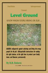 Level Ground: Know Whom You're Hiring .... Or Else