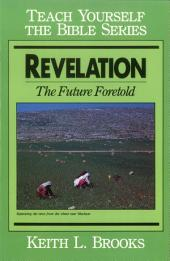 Revelation- Teach Yourself the Bible Series: The Future Fortold