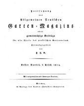 Allgemeines Teutsches Garten-Magazin, oder gemeinnützige Beiträge für alle Theile des praktischen Gartenwesens. Hrsg. von F. J. Bertuch u. Johann Valentin Sickler.) - Weimar, Landes-Industr. Compt. 1804-1828