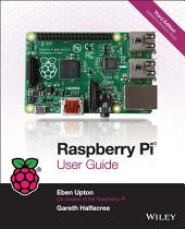 Raspberry Pi User Guide: Edition 3