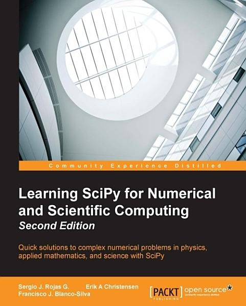 Learning SciPy for Numerical and Scientific Computing   Second Edition