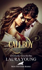 CallBoy | Erotische Kurzgeschichte: Sex, Leidenschaft, Erotik und Lust