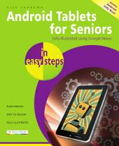 Android Tablets for Seniors in easy steps: Fully illustrated using Google Nexus. Covers Android Jelly Bean.