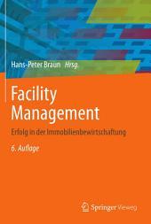 Facility Management: Erfolg in der Immobilienbewirtschaftung, Ausgabe 6