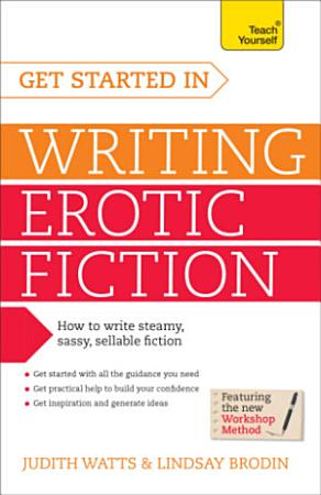 Write and Sell Erotic Fiction  Teach Yourself PDF