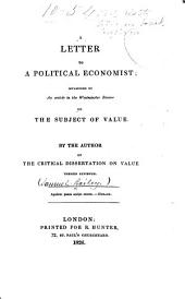 A Letter to a Political Economist: Occasioned by an Article in the Westminster Review on the Subject of Value