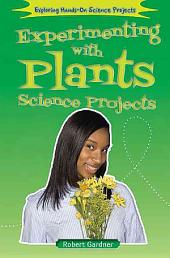 Experimenting with Plants Science Projects