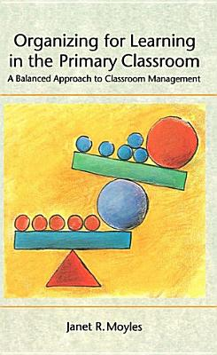 Organizing For Learning In The Primary Classroom PDF