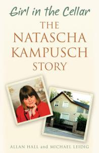 Girl in the Cellar   The Natascha Kampusch Story PDF