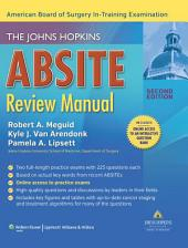 The Johns Hopkins ABSITE Review Manual: Edition 2