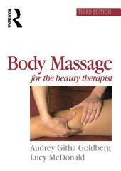 Body Massage for the Beauty Therapist: Edition 3
