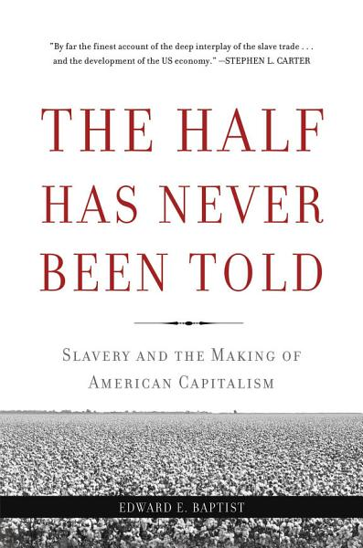 Download The Half Has Never Been Told Book