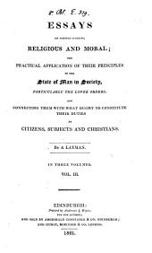 Essays on various subjects, religious and moral, by a layman [A. Watson].
