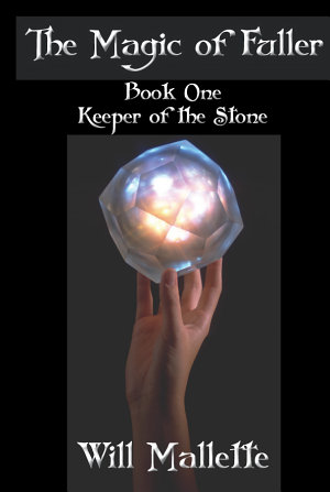 The Magic of Fuller Book One Keeper of the Stone PDF