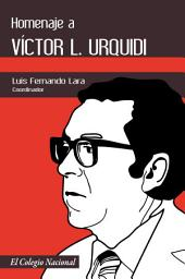 Homenaje a Víctor L. Urquidi