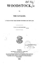 Woodstock, or, The cavalier: a tale of the year 1651