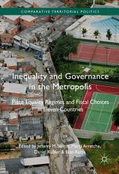 Inequality and Governance in the Metropolis: Place Equality Regimes and Fiscal Choices in Eleven Countries