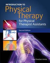Introduction to Physical Therapy for Physical Therapist Assistants: Edition 2