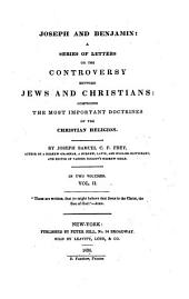 Joseph and Benjamin: A Series of Letters on the Controversy Between Jews and Christians; Comprising the Most Important Doctrines of the Christian Religion, Volume 2