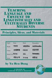 Teaching Language and Content to Linguistically and Culturally Diverse Students: Principles, Ideas, and Materials