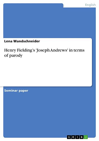 Henry Fielding   s  Joseph Andrews  in terms of parody