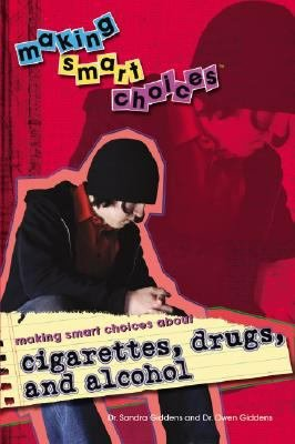 Making Smart Choices About Cigarettes  Drugs  and Alcohol PDF
