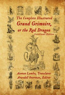 The Complete Illustrated Grand Grimoire  Or The Red Dragon
