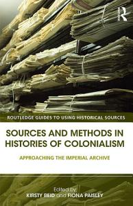 Sources and Methods in Histories of Colonialism PDF