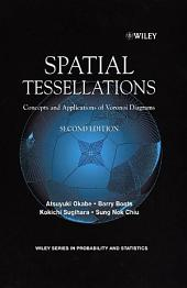 Spatial Tessellations: Concepts and Applications of Voronoi Diagrams, Edition 2