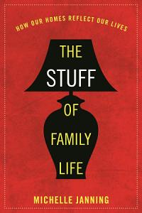 The Stuff of Family Life Book