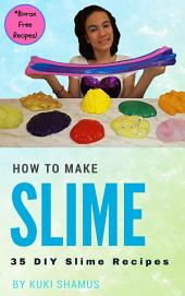 How to Make Slime: 35 DIY Slime Recipes