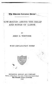 Snow-bound ; Among the Hills ; and Songs of Labor