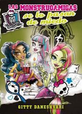 Monster High. Las monstruoamigas se lo pasan de miedo