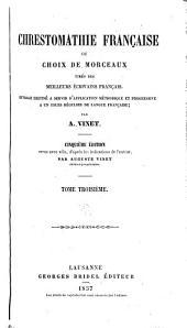 Chrestomathie française: or, Choix de morceaux tirés des meilleurs écrivains français. Ouvrage destiné à servir d'application méthodique et progressive à un cours régulier de langue française, Volume3