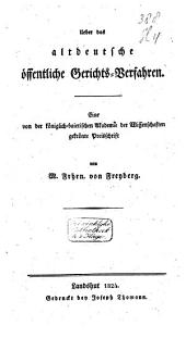 Ueber das altdeutsche öffentliche Gerichts-Verfahren