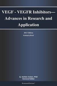 VEGF   VEGFR Inhibitors   Advances in Research and Application  2013 Edition PDF