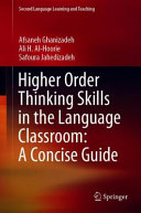Higher Order Thinking Skills in the Language Classroom: A Concise Guide