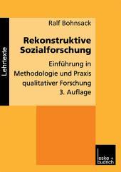 Rekonstruktive Sozialforschung: Einführung in Methodologie und Praxis qualitativer Forschung, Ausgabe 3