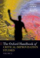 The Oxford Handbook of Critical Improvisation Studies  Volume 2 PDF