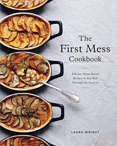 The First Mess Cookbook Book
