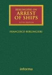 Berlingieri on Arrest of Ships: Edition 5