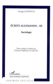 Ecrits allemands - III: Sociologie